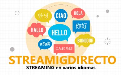 🔴 Streaming en varios idiomas